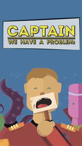 Captain we have а problem
