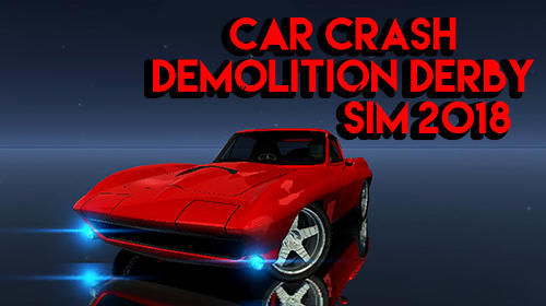 Car crash demolition derby simulator 2018