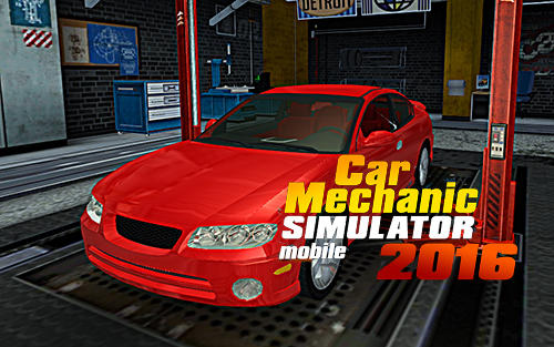 Car mechanic simulator mobile 2016 обложка