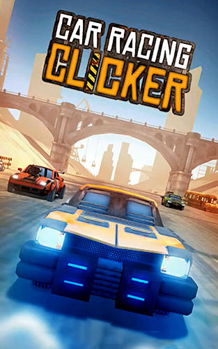 Car racing clicker: Driving simulation idle games poster