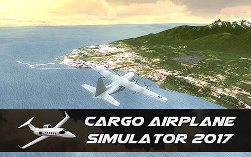 Cargo airplane simulator 2017