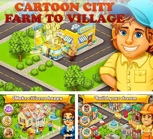 En plus du jeu Farmville: Evasion tropique pour téléphones et tablettes Android, vous pouvez aussi télécharger gratuitement Ville de cartoon: Ferme dans un village, Cartoon city: Farm to village.