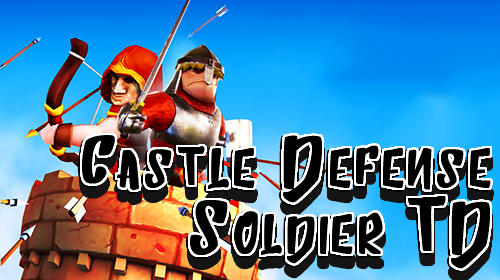 Castle defense: Soldier tower defense strategy game poster