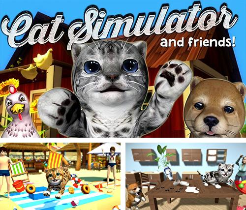Cat simulator and friends!