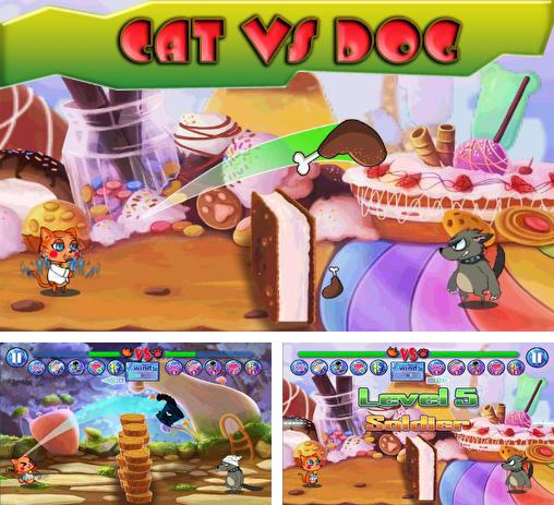 In addition to the game Cat vs Dog free for Android phones and tablets, you can also download Cat vs dog by Gameexcellent for free.