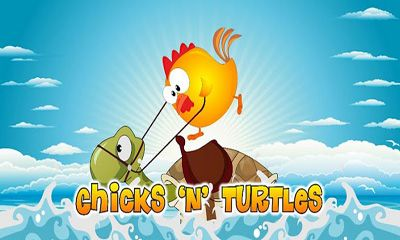 Chicks and Turtles