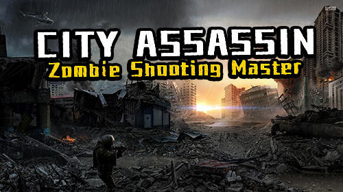City assassin: Zombie shooting master poster