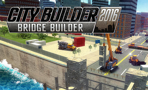City builder 2016: Bridge builder poster