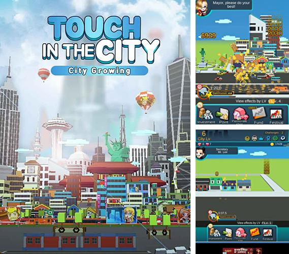 Zusätzlich zum Spiel Boom Straße: 3D Fahre und Schieße für Android-Telefone und Tablets können Sie auch kostenlos City growing: Touch in the city, City Growing: Touch in the City herunterladen.