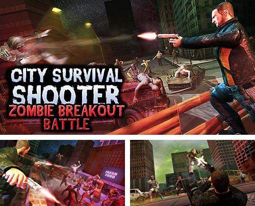 City survival shooter: Zombie breakout battle