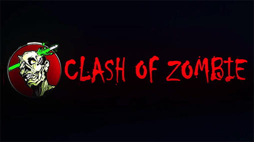 Clash of zombie: Dead fight poster