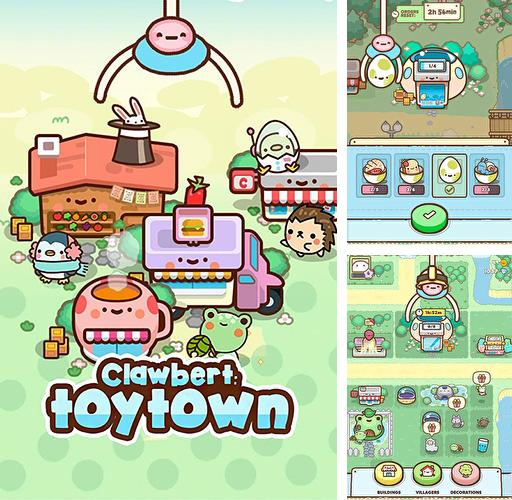Clawbert: Toy town