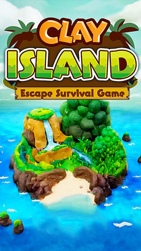 Clay island: Escape survival game poster