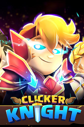 Clicker knight: Incremental idle RPG poster