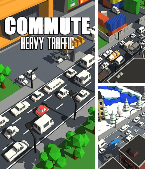 Commute: Heavy traffic