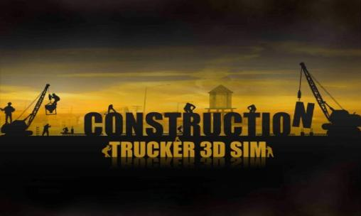 Construction: Trucker 3D sim