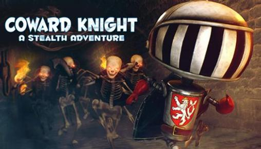 Coward knight: A stealth adventure