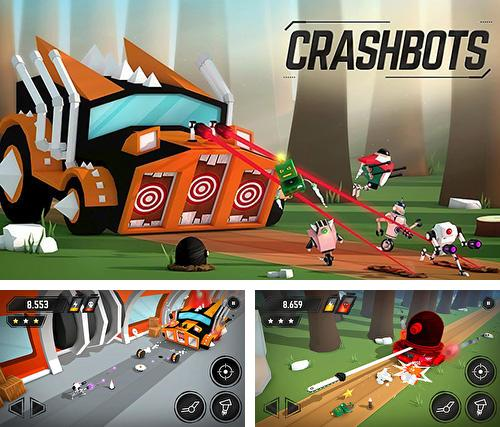 In addition to the game Guns and wheels zombie for Android phones and tablets, you can also download Crashbots for free.
