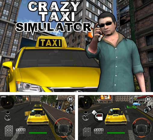In addition to the game Crazy Taxi for Android phones and tablets, you can also download Crazy taxi simulator for free.