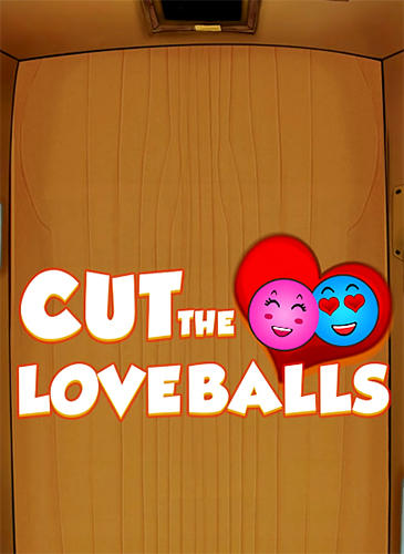 Cut the loveballs