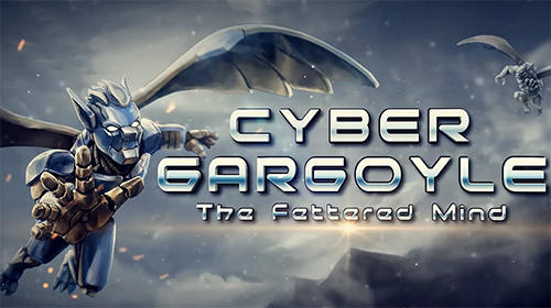 Cyber gargoyle: The fettered mind
