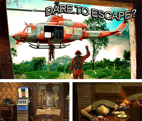 Dare to escape?