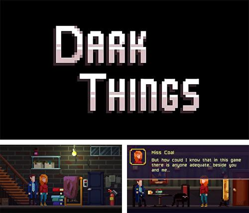 Dark things: Pilot version