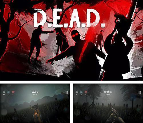 In addition to the game Into the dead for Android phones and tablets, you can also download D.E.A.D. for free.