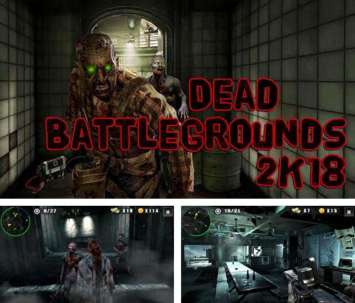 En plus du jeu Monde de glace  pour téléphones et tablettes Android, vous pouvez aussi télécharger gratuitement Champs mortels des batailles: 2018 tir sur les morts-vivants, Dead battlegrounds: 2K18 walking zombie shooting.