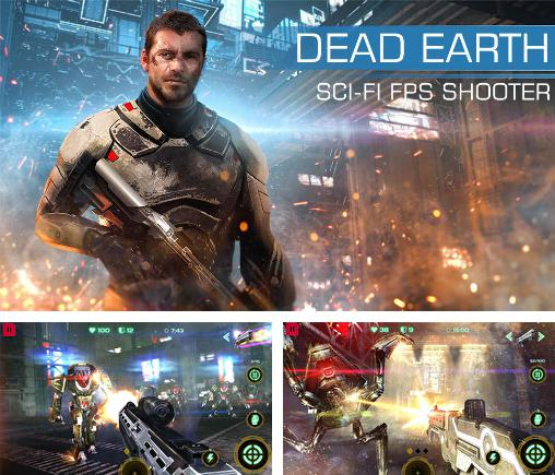 En plus du jeu Coup de capitaine  pour téléphones et tablettes Android, vous pouvez aussi télécharger gratuitement Terre morte: Shooter scientifique et fantastique, Dead Earth: Sci-Fi FPS shooter.