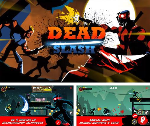 In addition to the game Draw Slasher for Android phones and tablets, you can also download Dead slash: Gangster city for free.