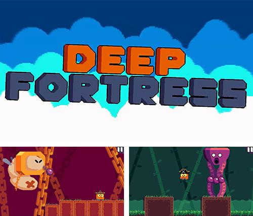 Deep fortress