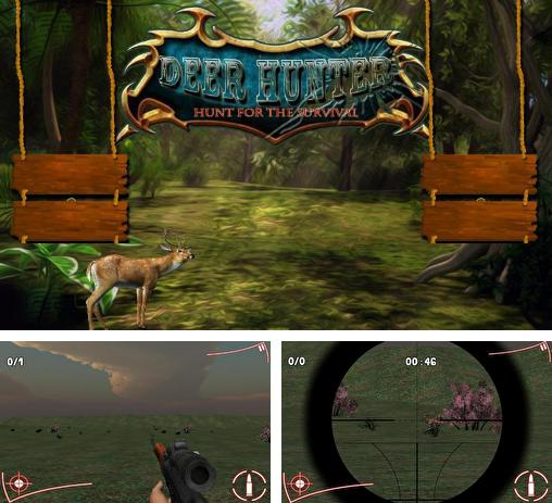 In addition to the game Deer Hunter African Safari for Android phones and tablets, you can also download Deer hunter: Hunt for the survival for free.
