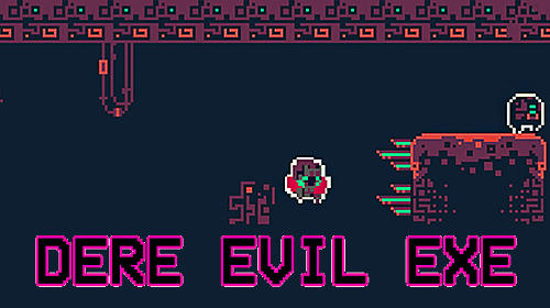 Dere evil exe for Android - Download APK free