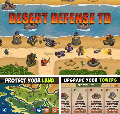 In addition to the game King sushi kitty TD for Android phones and tablets, you can also download Desert defense TD for free.
