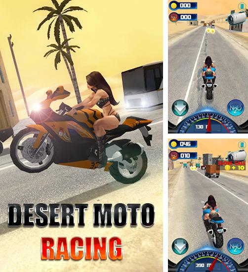 In addition to the game Moto cop dash for Android phones and tablets, you can also download Desert moto racing for free.