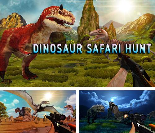 In addition to the game Dinosaur park hero survival for Android phones and tablets, you can also download Dinosaur safari hunt for free.