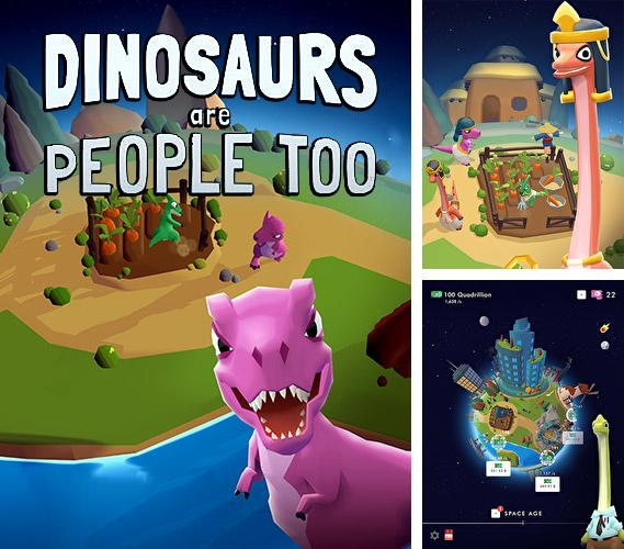In addition to the game The Adorables for Android phones and tablets, you can also download Dinosaurs are people too for free.