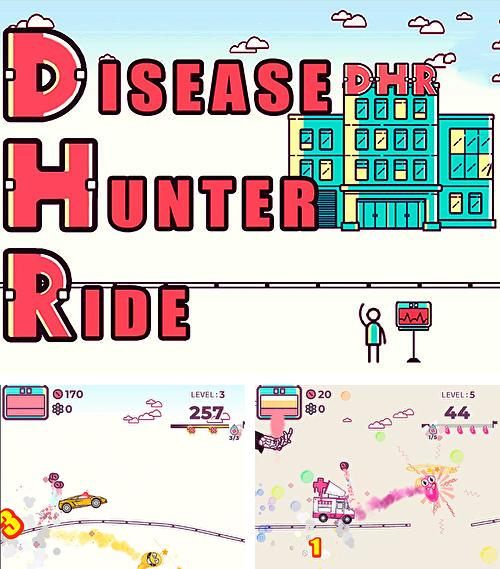 Disease hunter ride