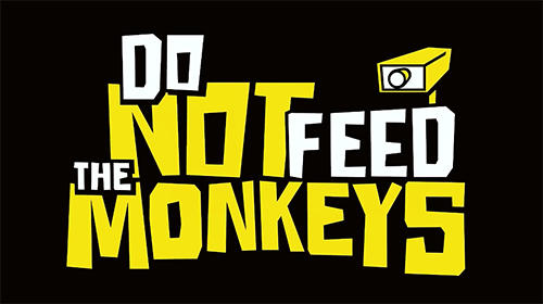 Do not feed the monkeys poster