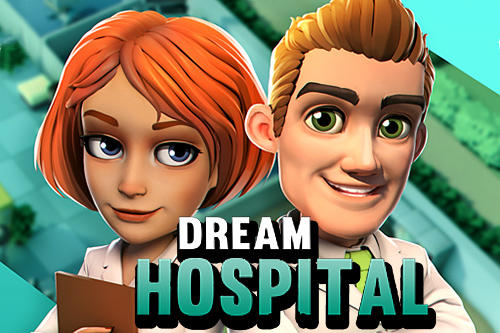 Dream hospital: Health care manager simulator poster