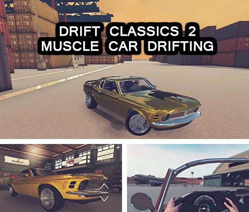 Drift classics 2: Muscle car drifting