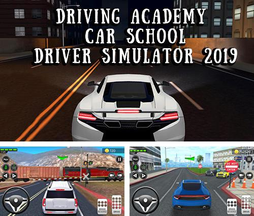 Driving academy: Car school driver simulator 2019