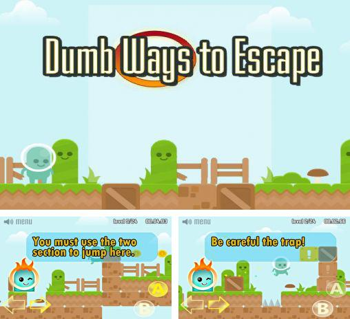 Dumb ways to escape