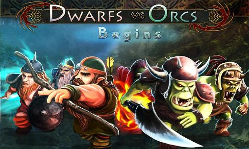Dwarfs vs orcs: Begins