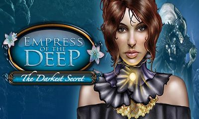 Empress of the Deep. The Darkest Secret.