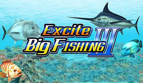 Excite big fishing 3