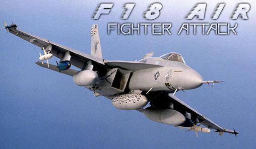 F18 air fighter attack