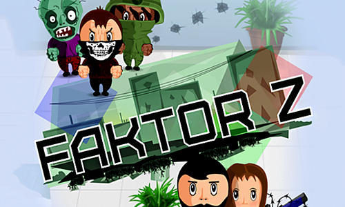 Factor Z: Funny zombie survival