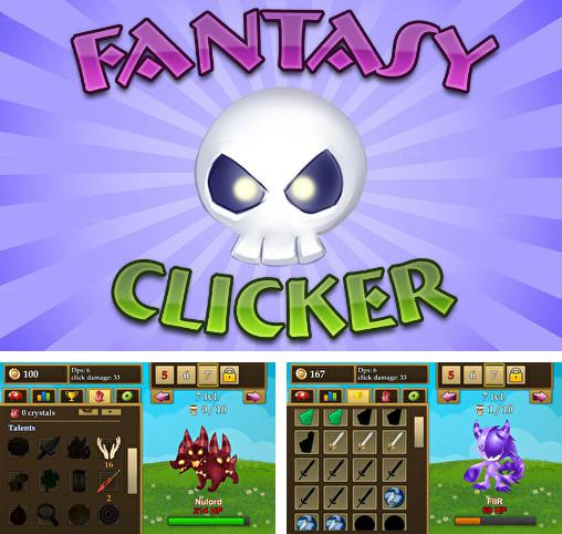 In addition to the game Snail clickers for Android phones and tablets, you can also download Fantasy clicker for free.